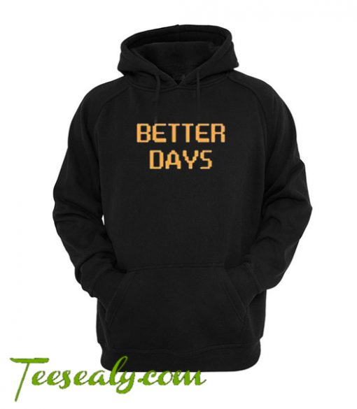 Better Days Hoodie