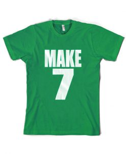 Make 7 Up Yours T Shirt