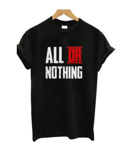 All Or Nothing Black T-Shirt