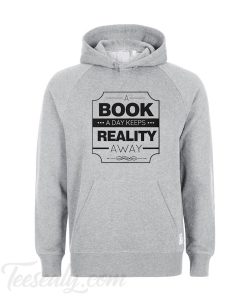A Book A Day Keeps Reality Away Hoodie
