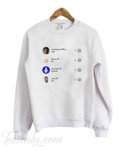 Why Do Legends Die Sweatshirt