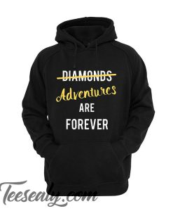 Adventure tshirt Adventures are Forever Hoodie