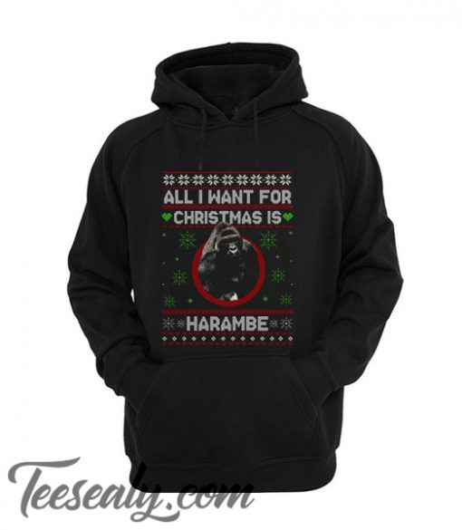 All I want for Christmas Harambe Unisex adult Hoodie