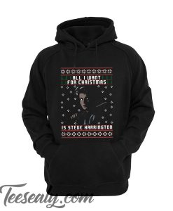 All I want for Christmas is Steve Harrington Unisex adult Hoodie