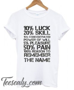 10% Luck 20% Skill Stylish T shirt
