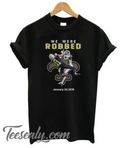We Were Robbed Saints January 20 2019 Stylish T-Shirt