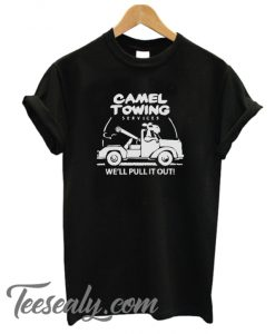 Camel Towing We'll Pulling It Out Stylish T-Shirt