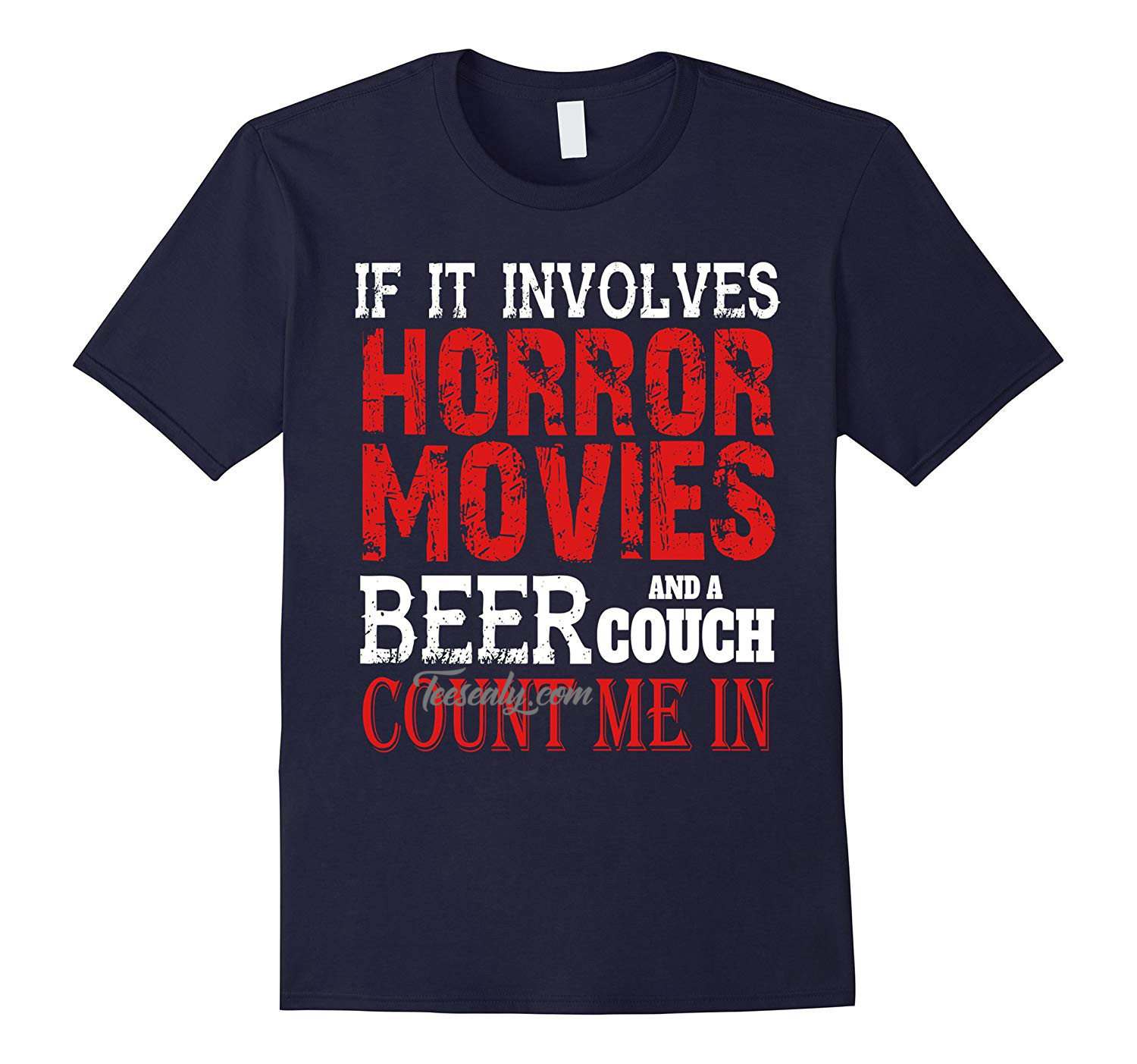 If It Involves Horror Movies Beer and a Couch Count Me In Stylish T-Shirt