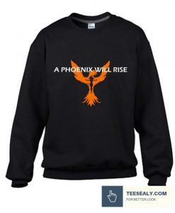A Phoenix Will Rise Stylish Sweatshirt