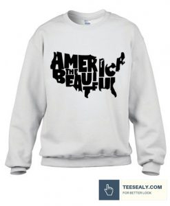 America the Beautiful Stylish Sweatshirt