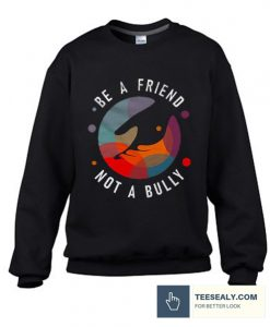Anti Bullying Stylish Sweatshirt