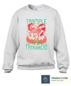 TRAMPLE THE PATRIARCHY Stylish Sweatshirt