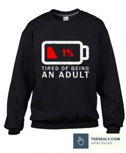 Tired of Being An Adult Stylish Sweatshirt