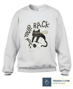 WATCH YOUR BACK Stylish Sweatshirt