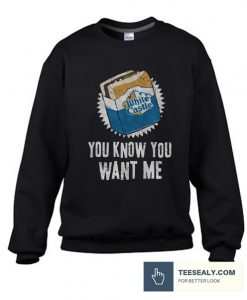 you Know you Want me Stylish Sweatshirt
