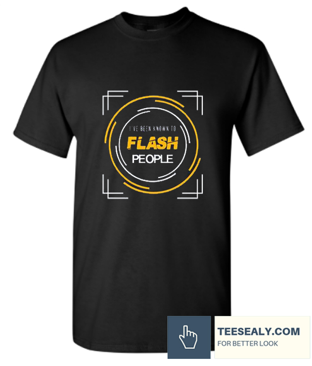 I've Been known To Flash People Cool stylish T Shirt