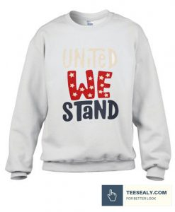 United We Stand Stylish Sweatshirt