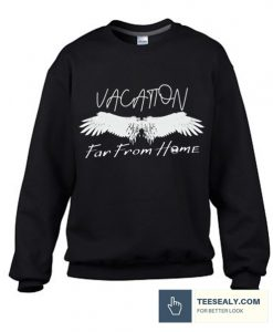 Vacation Far from Home Stylish Sweatshirt