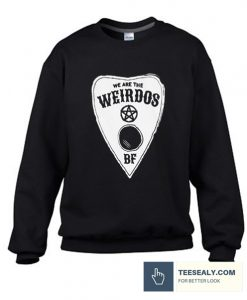 We Are The Weirdos stylish SweatshirtWe Are The Weirdos stylish Sweatshirt