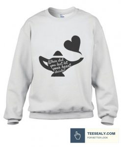 When Did You Last Let Your Heart Decide Stylish Sweatshirt