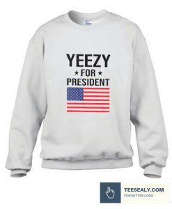Yeezy For President Stylish Sweatshirt
