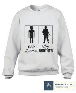 Your Brother My Brother Stylish Sweatshirt