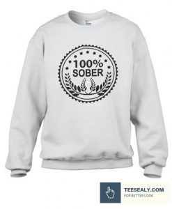 100 Percent Sober Stylish Sweatshirt