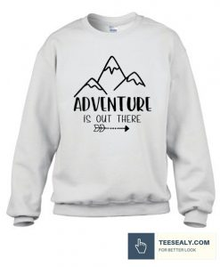 Adventure is Out There Stylish Sweatshirt