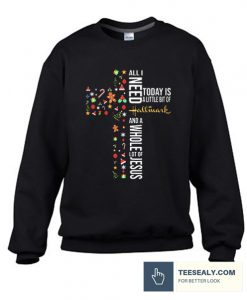 All I Need Is a Little Bit of Hallmark Stylish Sweatshirt