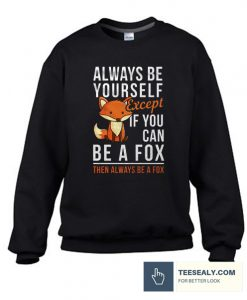 Always Be Yourself Stylish Sweatshirt