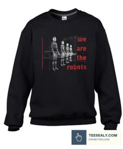 We Are The Robots Stylish Sweatshirt