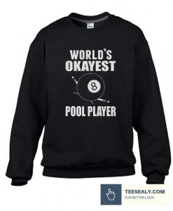 World's Okayest Pool Player Stylish Sweatshirt