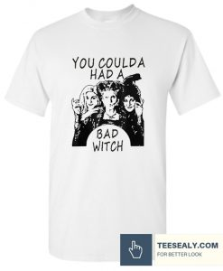 You Coulda Had a Bad Witch Halloween Hocus Pocus T-Shirt