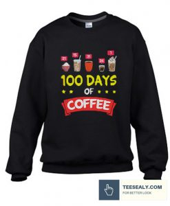 100 Days of School Coffee Stylish Sweatshirt