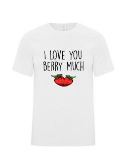 Valentines Day, Cute - I love you berry much RZ T-Shirt